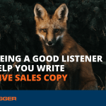How Being a Good Listener Can Help You Write Effective Sales Copy