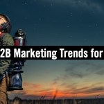 Top B2B Marketing Trends for 2021