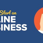 More Things You Have to Know Before Starting an Online Business