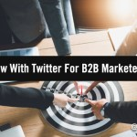 On-Target: What's New With Twitter For B2B Marketers In 2021