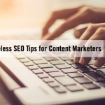6 Timeless SEO Tips Content Marketers Can Do Now