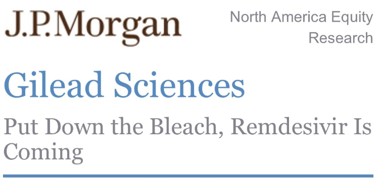 JP Morgan with the headline (overnight news ICYMI) on COVID-19, bleach,  and remdesivir