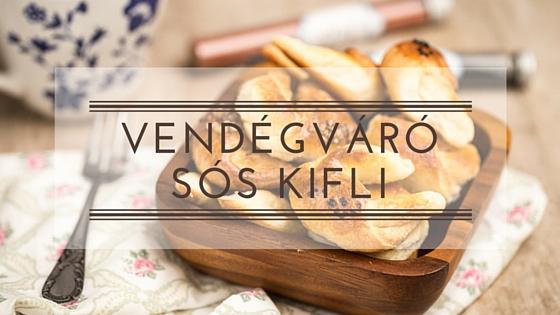 Vendégváró sós kifli - szilveszteri receptajánló