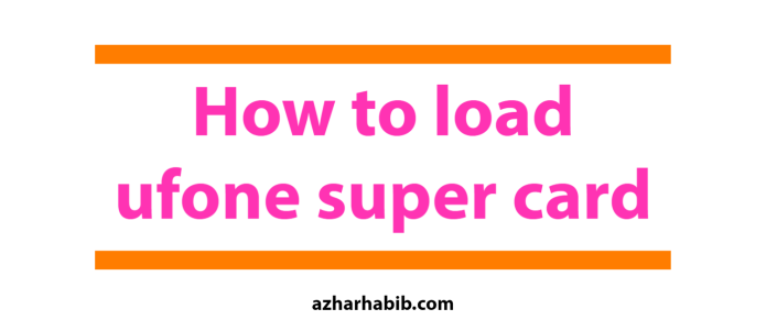 how to load ufone super card