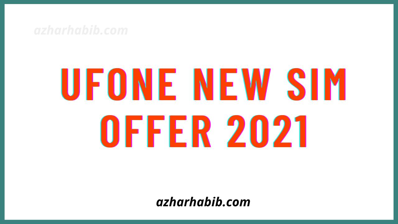 Ufone New SIM Offer 2021