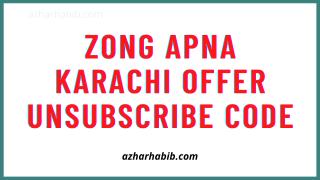 Zong Apna Karachi Offer Unsubscribe Code