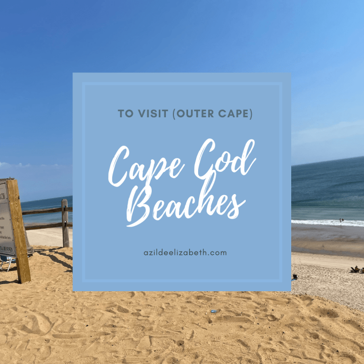 3 Cape Cod Beaches To Visit (Outer Cape)