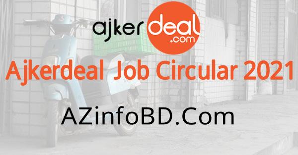Ajkerdeal Job Circular 2021