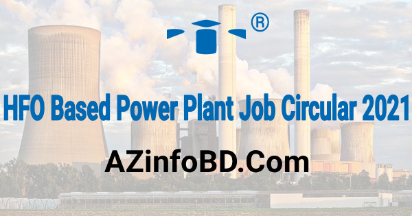 New HFO Based Power Plant Job Circular 2021