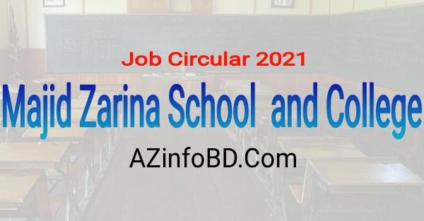 Majid Zarina Foundation School and College Job Circular 2021