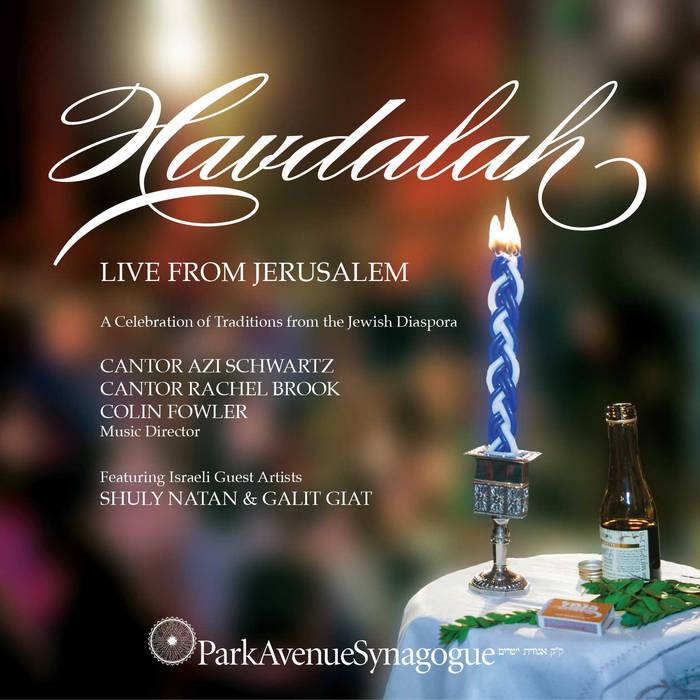 Havdalah - Live From Jerusalem