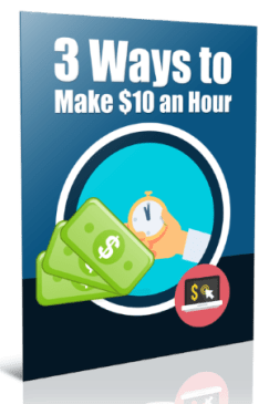 3 Ways to Make $10 an Hour review