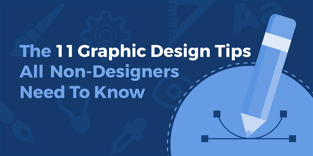Top 11 Graphic Design Tips For Non-Designers