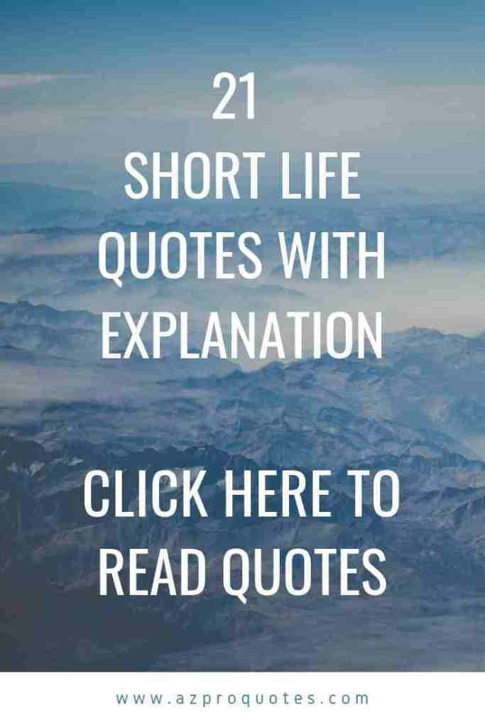 21 Short Life quotes for you with better explanation ...