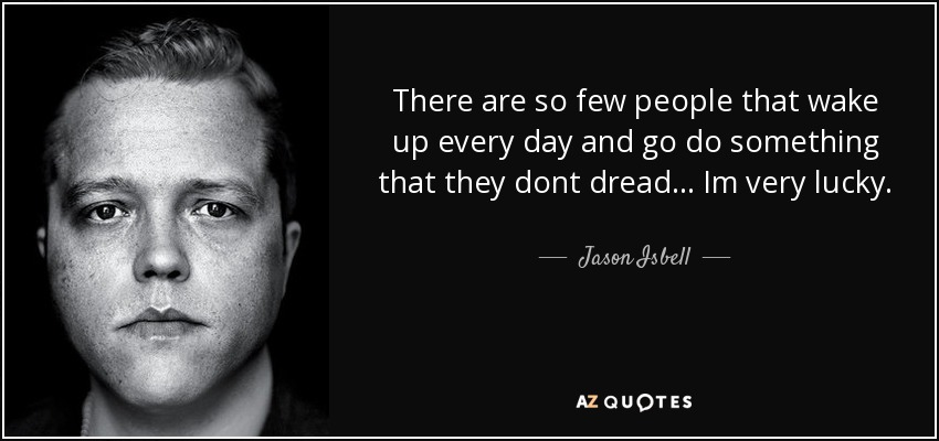 Top 8 Quotes By Jason Isbell  Az Quotes