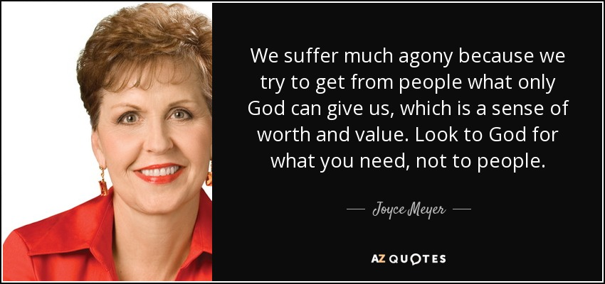 Joyce Meyer Quote: We Suffer Much Agony Because We Try To