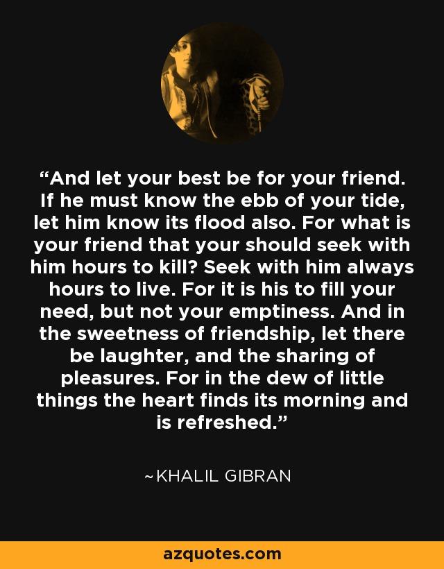 Khalil Gibran Quotes On Friendship : khalil, gibran, quotes, friendship, Khalil, Gibran, Quote:, Friend., He...
