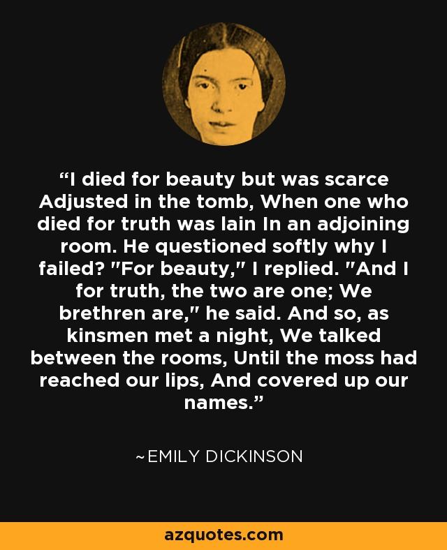 I Died For Beauty : beauty, Emily, Dickinson, Quote:, Beauty, Scarce, Adjusted, The...
