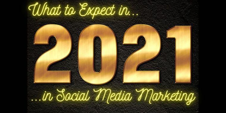 Social Media Marketing for 2021