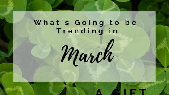 What's Trending in March