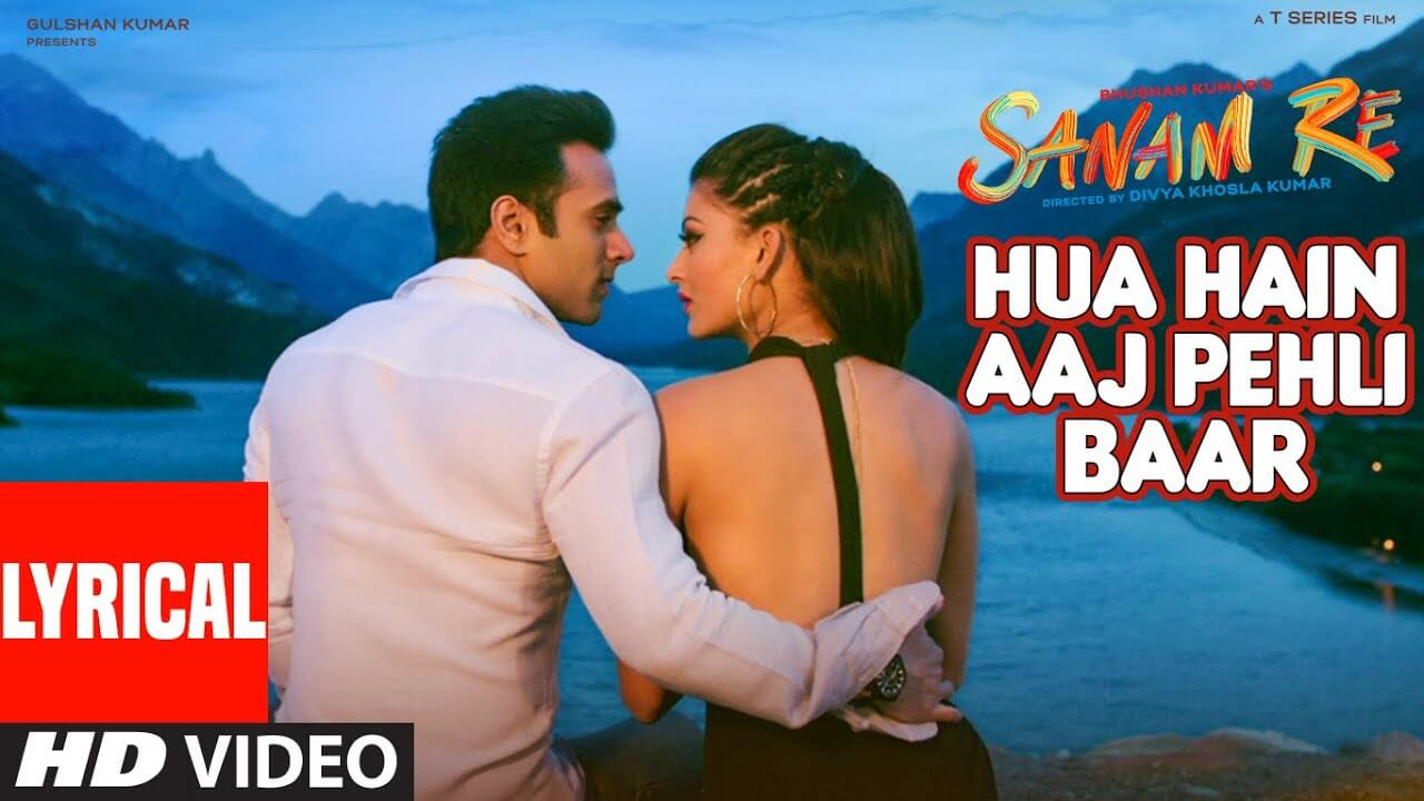 Hua Hai Aaj Pehli Baar Lyrics in Hindi and English - Armaan Malik, Palak M, Sanam Re (2016)