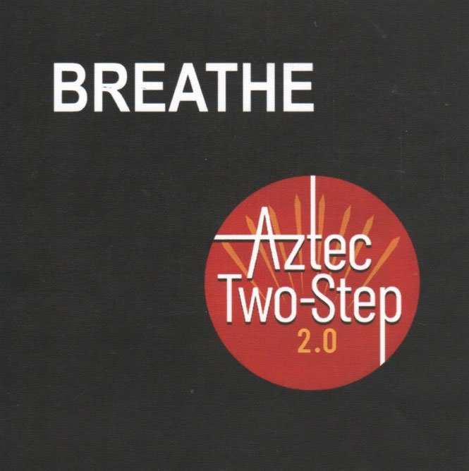 Aztec Two-Step 2.0 Extended Play - Breathe