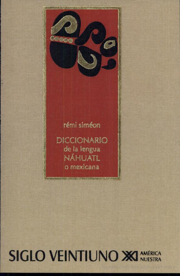 DICTIONARY OF NAHUATL  - SLOVNÍK NAHUATLU