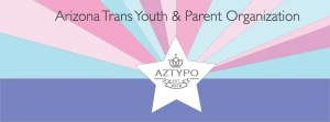 Arizona Trans Youth & Parent Organization