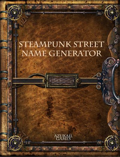 Steampunk Street Name Generator