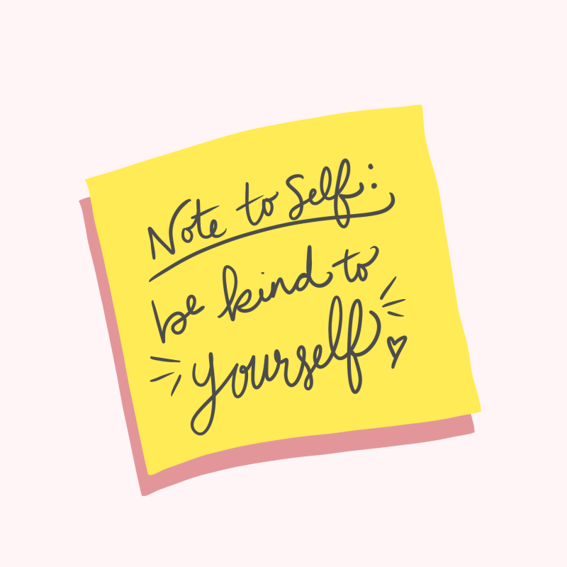 Note to self: be kind to yourself