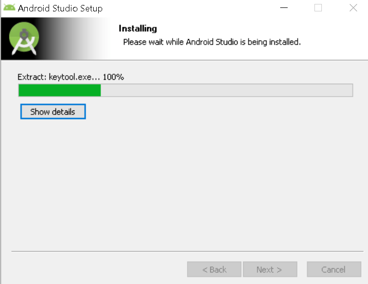 "Machine generated alternative text: Android Studio Setup  x  Installing  Please wait while Android Studio is being installed.  Extract: keytool.exe"", 100%  Show details  < Back  Next >  Cancel"