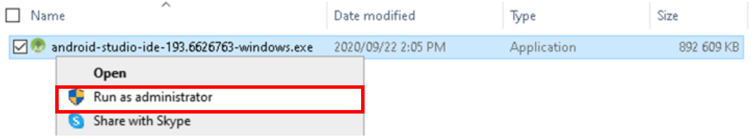 Machine generated alternative text: Name  android-studio-ide-193.6626763-windows.exe  Run as administrator  Share with Skype  Date modified  2020/09/22 2:05 PM  Vpe  Application  892 609 KB