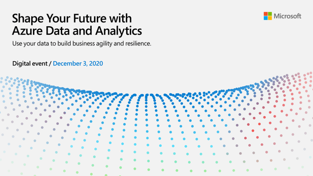 Shape your future with Azure Data and Analytics. Attend the digital event December 3, 2020.