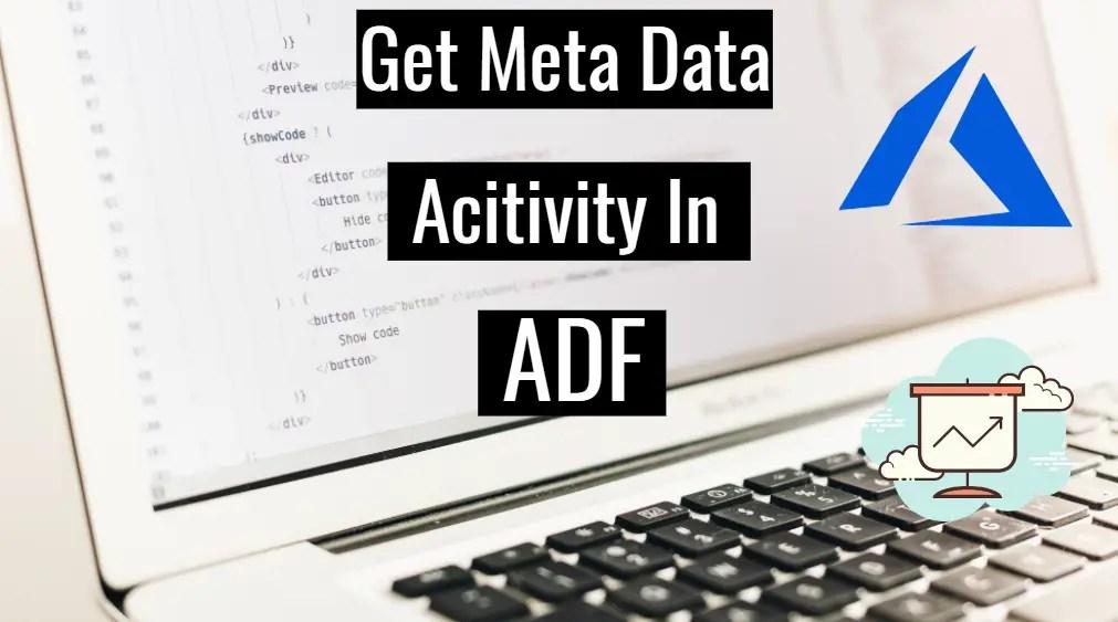 GetMetaData Activity in adf