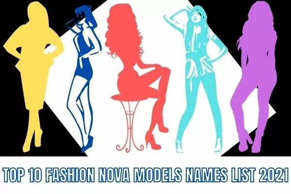 Top 10 Fashion Nova Models Names List 2021