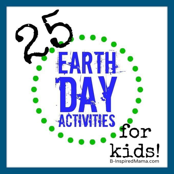 25 Awesome Earth Day Activities for Kids