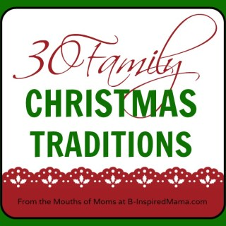 Christmas Traditions [From the Mouths of Moms]