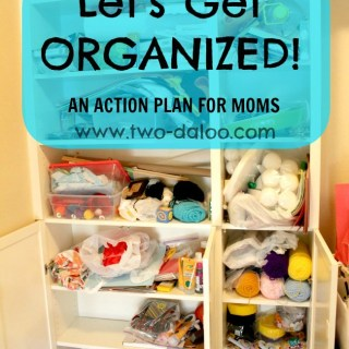 Be the Best Mom: Get Organized, Mama!
