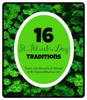 16 St. Patrick's Day Traditions from B-InspiredMama.com