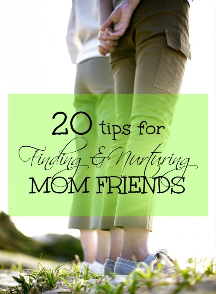 20 Tips for Finding & Nurturing Mom Friends at B-InspiredMama.com