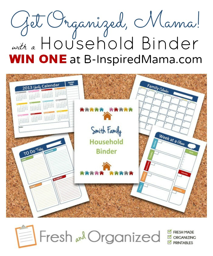 Get Organized with a Household Binder Giveaway from Fresh and Organized and B-InspiredMama.com