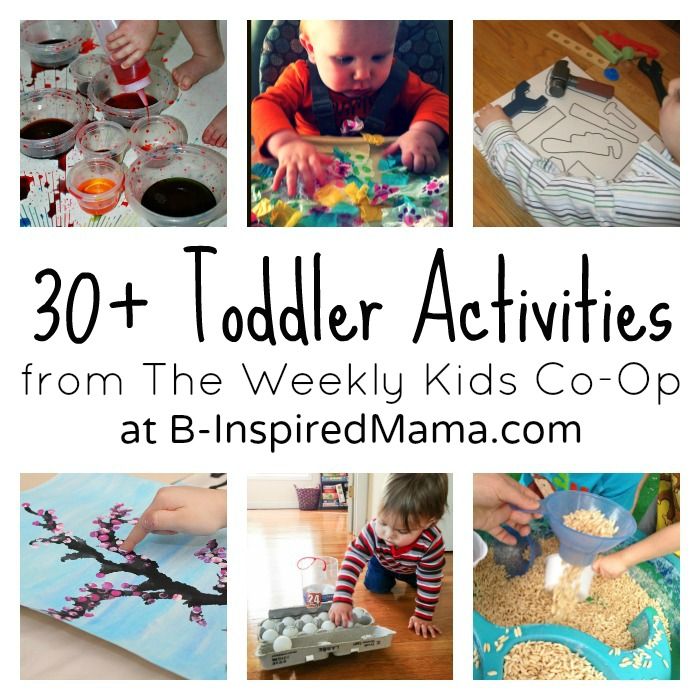 Over 30 Activities for Toddlers from The Kids Co-Op at B-InspiredMama.com
