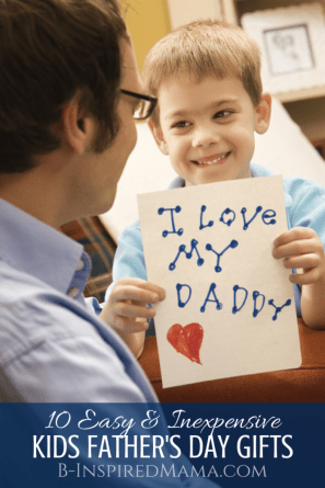 10 Easy & Inexpensive Kids Father's Day Gifts