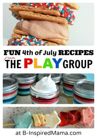 16 Fun 4th of July Recipes for Kids from The PLAY Group at B-InspiredMama.com