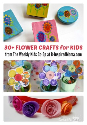 Over 30 Cute Flower Crafts for Kids from The Weekly Kids Co-Op at B-Inspired Mama
