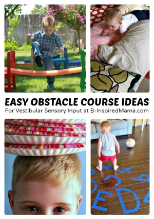 Easy Kids Obstacle Course Ideas for Vestibular Sensory Input at B-Inspired Mama