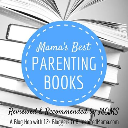 Mama's Best Parenting Books Blog Hop - B-Inspired Mama