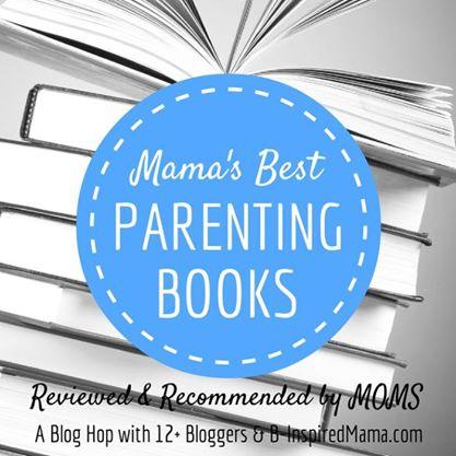 Mama's Best Parenting Books Blog Hop - B-Inspired Mama