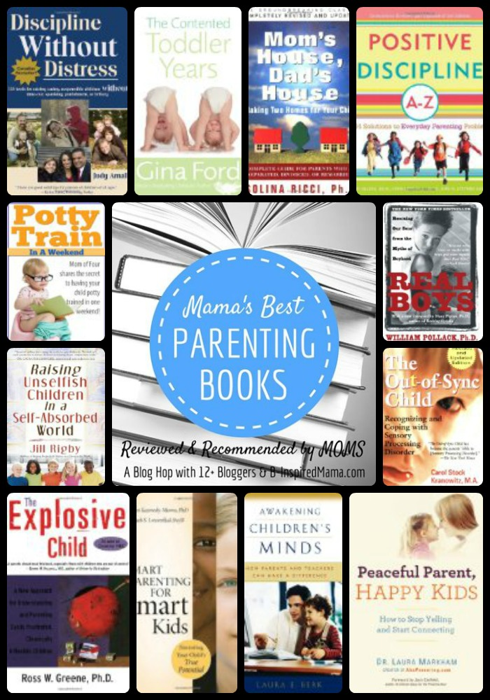 Mama's Best Parenting Books - 12+ Bloggers Recommend and Summarize 25+ Books - B-Inspired Mama