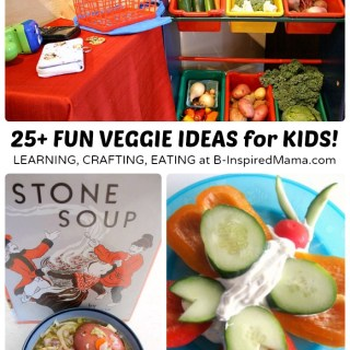 Vegetables for Kids – 25+ Fun Activities and Recipes